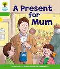 Oxford Reading Tree: Level 2: First Sentences: a Present for Mum by Thelma Page, Roderick Hunt (Paperback, 2011)