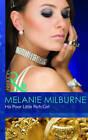 His Poor Little Rich Girl by Melanie Milburne (Paperback, 2011)
