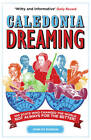 Caledonia Dreaming: 100 Scots Who Changed the World, Not Always for the Better! by John K. V. Eunson (Paperback, 2011)