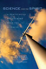 Science and the Spirit: A Pentecostal Engagement with the Sciences by Indiana University Press (Paperback, 2010)