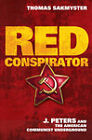 Red Conspirator: J. Peters and the American Communist Underground by Thomas L. Sakmyster (Hardback, 2011)