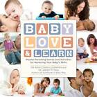 Baby Love and Learn: Playful Parenting Games and Activities for Nurturing Your Baby's Skills and Development by Wendy S. Masi, Roni Cohen Leiderman (Paperback, 2011)
