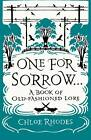 One for Sorrow: A Book of Old-Fashioned Lore by Chloe Rhodes (Hardback, 2011)