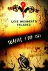 What I'm on by Luis Humberto Valadez (Paperback, 2009)