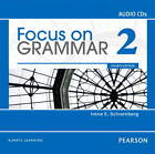 Focus on Grammar 2 Classroom Audio by Irene E. Schoenberg (CD-ROM, 2011)