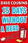 Fifteen Days without a Head by Dave Cousins (Paperback, 2012)