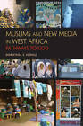 Muslims and New Media in West Africa: Pathways to God by Dorothea Elisabeth Schulz (Paperback, 2011)