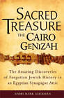 Sacred Treasure - the Cairo Genizah: The Amazing Discoveries of Forgotten Jewish History in an Egyptian Synagogue Attic by Rabbi Mark Glickman (Hardback, 2010)