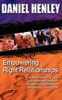 Empowering Right-Relationships by Daniel Henley (Paperback / softback, 2007)