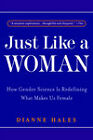 Just Like a Woman by Dianne Hales (Paperback / softback, 2000)