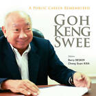 Goh Keng Swee: A Public Career Remembered by World Scientific Publishing Co Pte Ltd (Hardback, 2011)