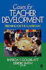 Cases For Teacher Development: Preparing for the Classroom by SAGE Publications Inc (Paperback, 2005)