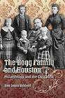 The Hogg Family and Houston: Philanthropy and the Civic Ideal by Kate Sayen Kirkland (Paperback, 2010)