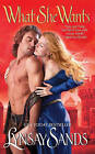 What She Wants by Lynsay Sands (Paperback, 2011)