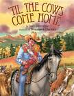 'Til the Cows Home by Jodi Icenoggle (Paperback, 2010)