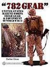 782 Gear: United States Marine Corps Field Gear and Equipment of World War II by Harlan Glenn (Hardback, 2010)