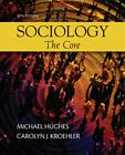 Sociology : The Core by Carolyn J. Kroehler and Michael Hughes (2010, Paperback)