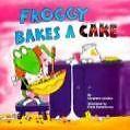 Froggy Bakes a Cake von Jonathan London und Watty Piper (2000, Taschenbuch)