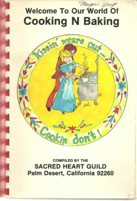 *PALM DESERT CA 1980 VINTAGE *SACRED HEART CATHOLIC CHURCH COOK BOOK *CALIFORNIA