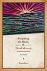 Forgetting the Alamo, or, Blood Memory: A Novel by Emma Perez (Paperback, 2009)