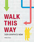 Walk This Way: Sign Graphics Now: No. 2 by Loft Publications Inc. (Hardback, 2009)