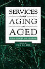 Services to the Aging and Aged: Public Policies and Programs by Taylor & Francis Inc (Paperback, 1995)