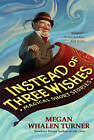 Instead of Three Wishes by Megan Whalen Turner (Paperback, 2006)