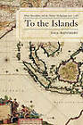 To the Islands: White Australia and the Malay Archipelago Since 1788 by Paul Battersby (Hardback, 2007)