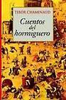 Cuentos Del Hormiguero by Tibor Chaminaud (Paperback / softback, 2004)