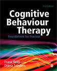 Cognitive Behaviour Therapy: Foundations for Practice by Diana J. Sanders, Frank Wills (Paperback, 2012)