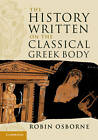 The History Written on the Classical Greek Body by Robin Osborne (Hardback, 2011)