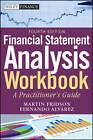 Financial Statement Analysis Workbook: A Practitioner's Guide by Fernando Alvarez, Martin S. Fridson (Paperback, 2011)
