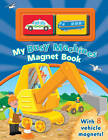 Busy Machines Magnet Book by Egmont UK Ltd (Mixed media product, 2011)
