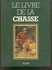 le-livre-de-la-chasse-editions-solar-par-emile-Lejeune