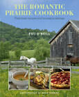 Romantic Prairie Style Cookbook: Field-fresh Recipes and Home-spun Settings by Fifi O'Neill (Hardback, 2012)