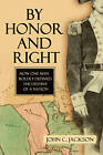 By Honor and Right: How One Man Boldly Defined the Destiny of a Nation by John C. Jackson (Hardback, 2010)