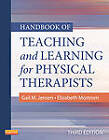 Handbook of Teaching and Learning for Physical Therapists by Gail M. Jensen, Dr. Elizabeth Mostrom (Paperback, 2012)