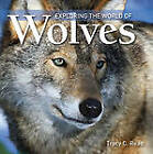 Exploring the World of Wolves by Tracy Read (Hardback, 2010)