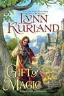 Gift of Magic: A Novel of the Nine Kingdoms by Lynn Kurland (Paperback, 2012)