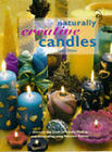 Naturally Creative Candles: Discover the Craft of Candle Making and Decorating Using Nature's Bounty by Letty Oates (Hardback, 1997)