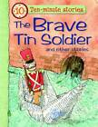 The Brave Tin Soldier and Other Stories by Miles Kelly Publishing Ltd (Paperback, 2011)