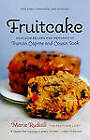 Fruitcake: Heirloom Recipes and Memories of Truman Capote & Cousin Sook by Marie Rudisill (Paperback, 2010)