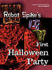 Robot Spike's First Halloween Party by Ryan Deboy (Hardback, 2010)