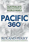 Pacific 360: Australia's Battle for Survival in World War II by Roland Perry (Hardback, 2012)