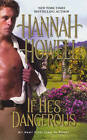 If He's Dangerous by Hannah Howell (Paperback, 2011)