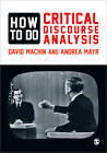 How to Do Critical Discourse Analysis: A Multimodal Introduction by David Machin, Andrea Mayr (Paperback, 2012)