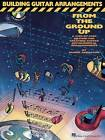 Building Guitar Arrangements from the Ground Up: A Step-by-Step Method for Creating Guitar Instrumental Arrangements by Muriel Anderson (Paperback, 1993)