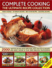 Complete Cooking: The Ultimate Recipe Collection: 2000 Tempting Recipes Recipes for Everyone with Dishes Covering Appetizers, Soups, Meat, Fish and Desserts All Shown in Over 2000 Photographs by Anne Hildyard (Paperback, 2011)