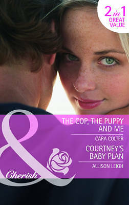 """""""AS NEW"""" The Cop, The Puppy And Me (Mills & Boon Cherish), Leigh, Allison, Colte"""