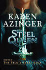 The Steel Queen by Karen L Azinger (Paperback / softback, 2011)